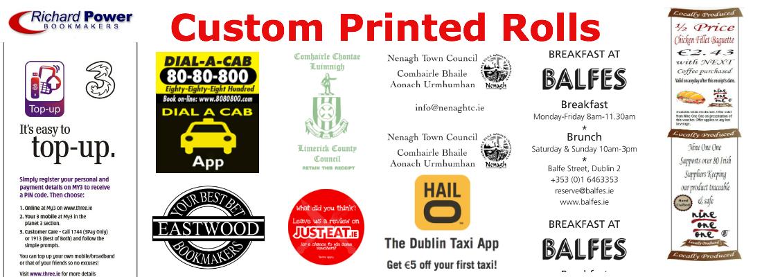 Custom Printing Rolls... www.DiscountTillRolls.ie